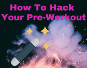 hack your preworkout